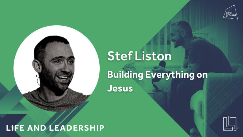 Building Everything on Jesus